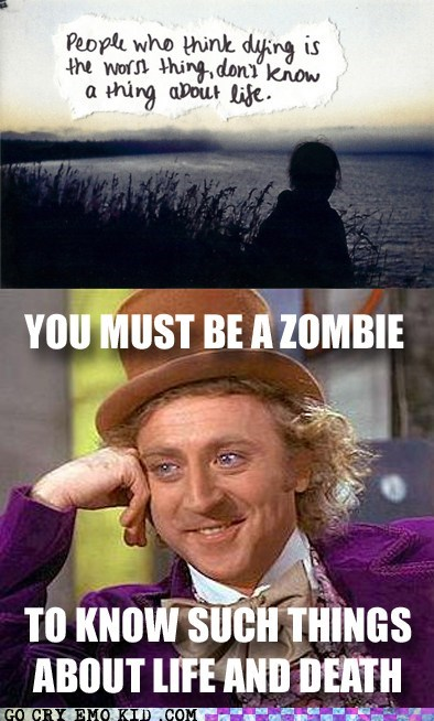 condescending wonka,emolulz,life and death,zombie
