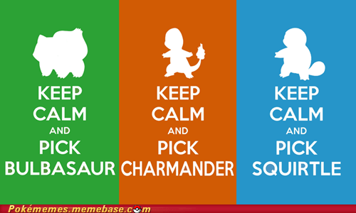 bulbasaur,charmander,first gen,keep calm,meme,Memes,squirtle,starters