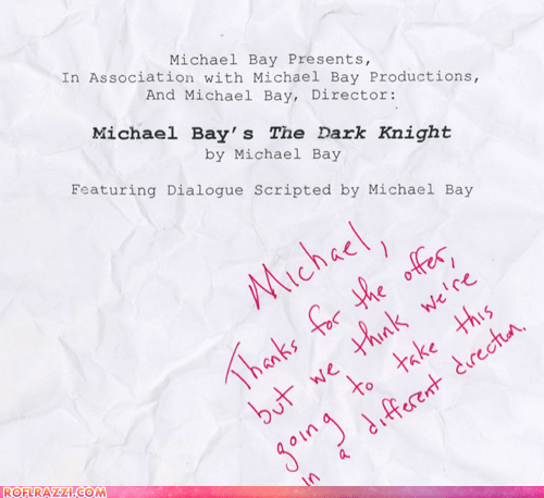 director funny Michael Bay Movie the dark knight