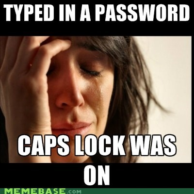 caps damn emolulz First World Problems password