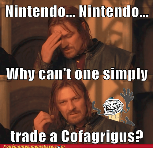 cofaggrigus Game Freak meme Memes nintendo one can not simply - 6011588096