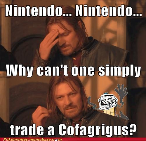 cofaggrigus Game Freak meme Memes nintendo one can not simply - 6011588096