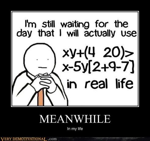 algebra hilarious life math Meanwhile - 6012902400