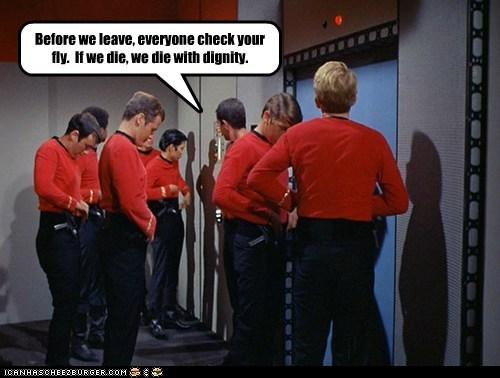 away mission,check,die,dignity,fly,leaving,redshirts,Star Trek