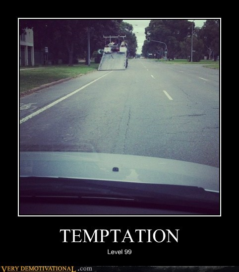 car,gun it,Pure Awesome,ramp,temptation