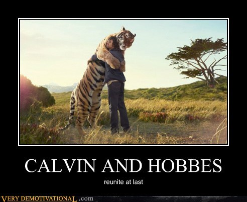 calvin hobbes not demotivational Pure Awesome - 6013500672