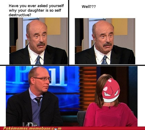 daughter,dr phil,electrode,self destruct,the internets,TV,voltorb
