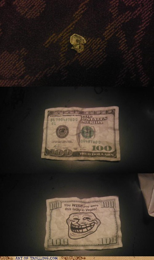 fake IRL money troll face vegas - 6014154240