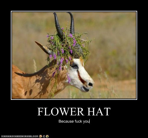 FLOWER HAT Because fuck you