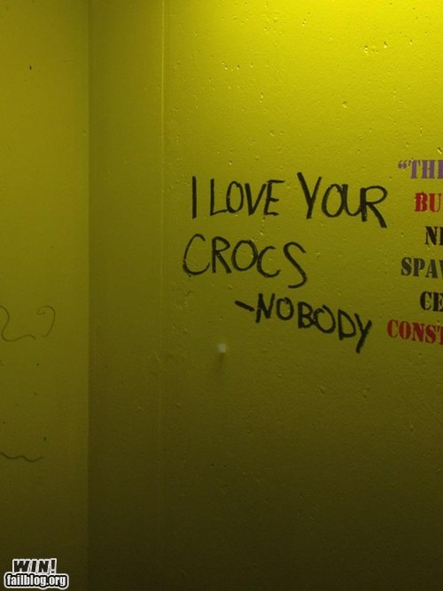 bathroom,crocs,fashion,graffiti,true facts
