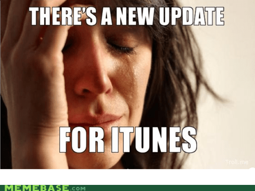computer,emolulz,First World Problems,iTunes,update