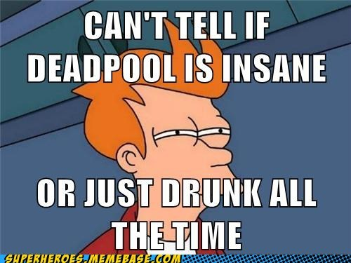 cant tell deadpool drunk fry Super-Lols - 6020280320