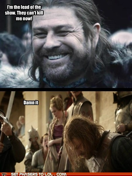 a song of ice and fire best of the week damn it Eddard Stark Game of Thrones kill off lead sean bean show - 6021703936