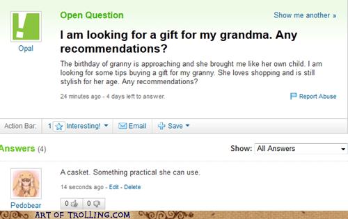 casket gift grandma Yahoo Answer Fails - 6023057920