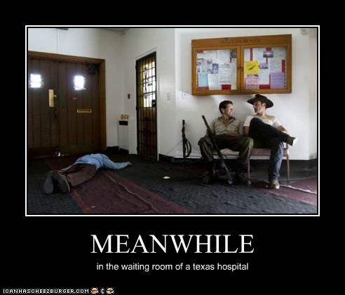 MEANWHILE in the waiting room of a texas hospital