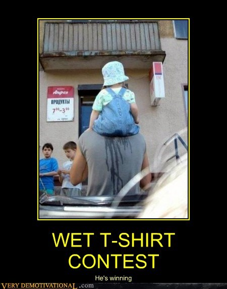 hilarious wet t-shirt winning wtf - 6027700224