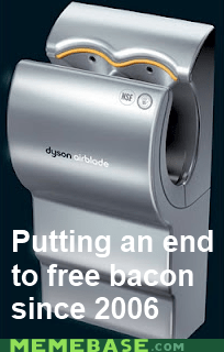 bacon,dryer,hands,Memes