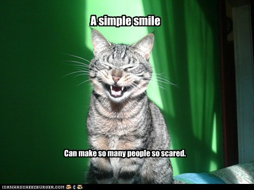 A simple smile Can make so many people so scared.