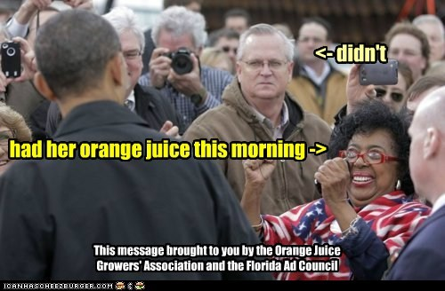 had her orange juice this morning -> <- didn't This message brought to you by the Orange Juice Growers' Association and the Florida Ad Council