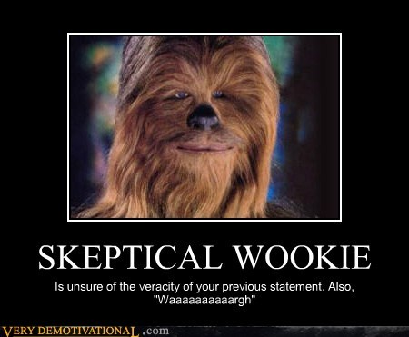 hilarious skeptical wookie yell