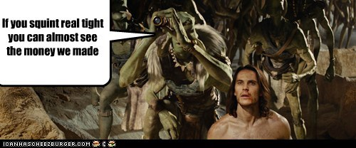 barsoom,John Carter,money,profit,squint