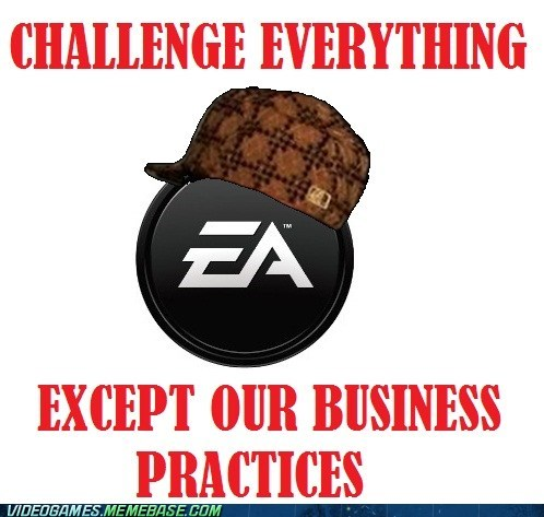 challenge everything,EA,its-in-the-game,meme,scumbag hat