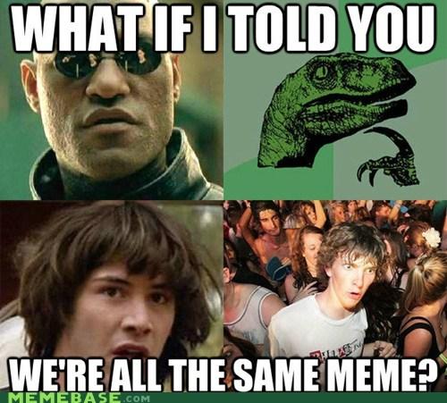 conspiracy keanu meme Morpheus noooo philosoraptor sudden clarity clarence the same - 6031796480