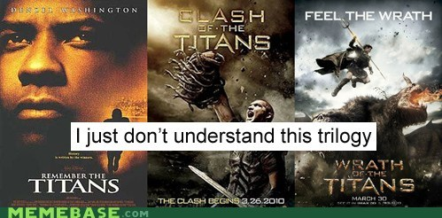 clash football Memes movies titans trilogy - 6032488192