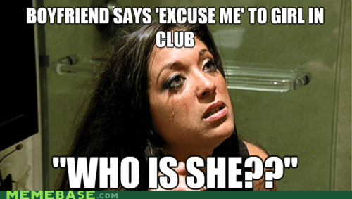 boyfriend club excuses First World Problems girl - 6032777216