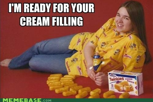 cream filling Memes my body is ready twinkie - 6032920576