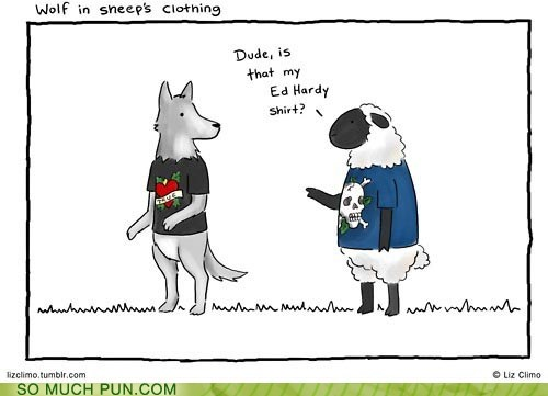 clothing,double meaning,ed hardy,Hall of Fame,literalism,sheep,wolf,wolf-in-sheeps-clothing