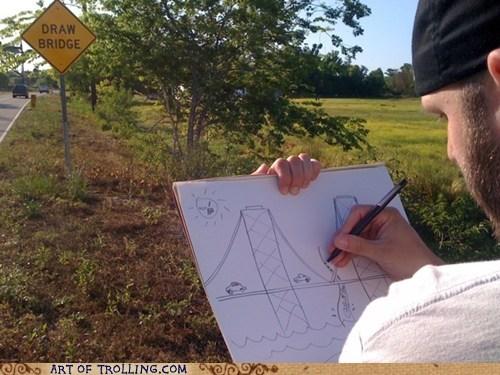draw bridge IRL literal interpretation sign - 6035773696