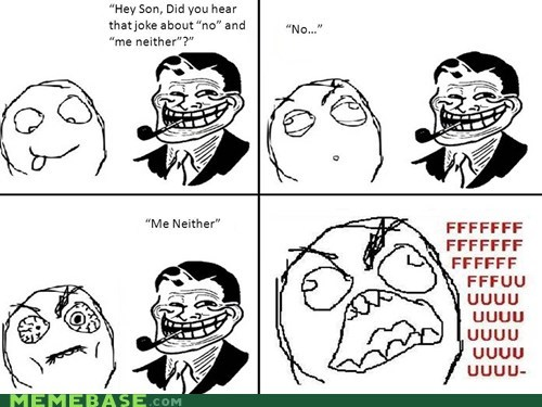 fu guy,Me Neither,Rage Comics,troll dad