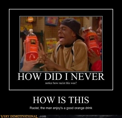 hilarious,keenan-kel,orange drink,racist