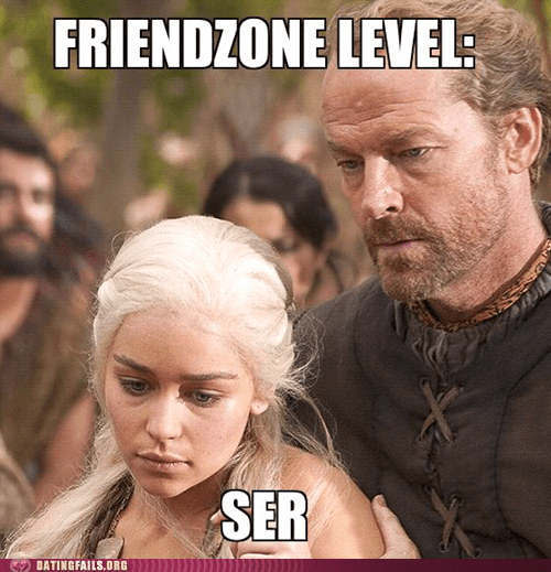 friendzone level Game of Thrones khaleesi ser jorah sunday is coming - 6038353664