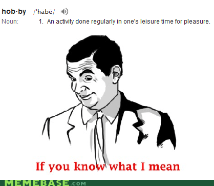 dictionary hobbies if you know what i mean mr-bean Rage Comics - 6039220224
