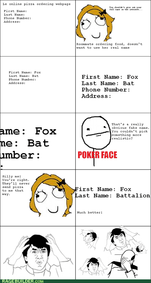 fake name,my mind is full of,pizza,poker face,Rage Comics