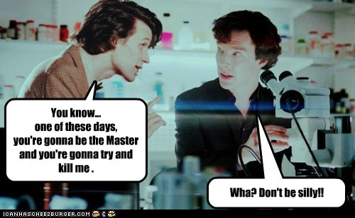 benedict cumberbatch,doctor who,kill me,master,Matt Smith,Sherlock,silly,the doctor