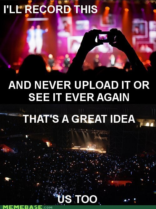 camera concert ideas Memes recording - 6040488448