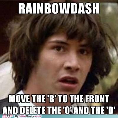 brainwash conspiracy keanu meme rainbowdash spellcheck - 6040971520