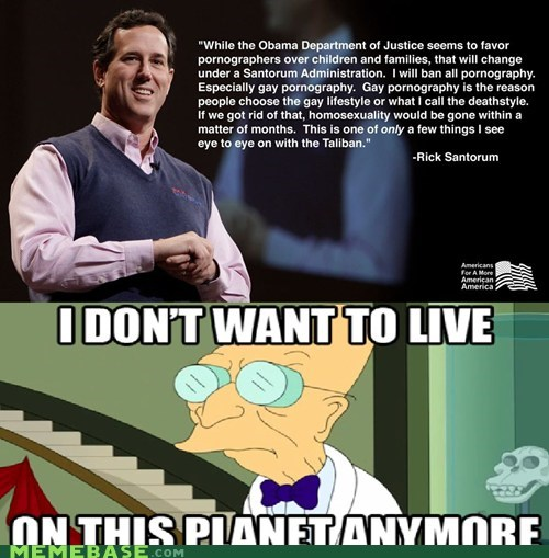 best of week i dont want to live on this planet anymore nope Rick Santorum seriously snopes - 6041186048