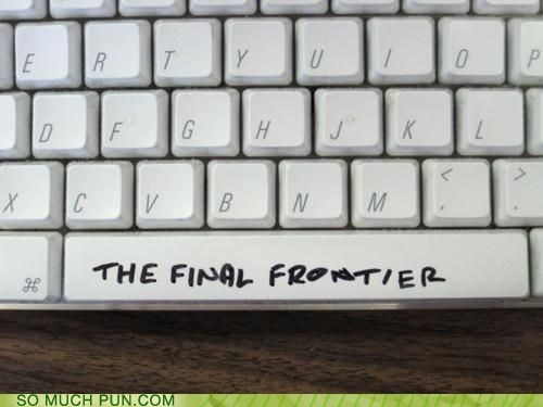 classic,double meaning,final,frontier,Hall of Fame,keyboard,literalism,space,space bar,the final frontier