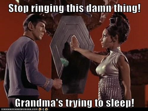 gong,grandma,Leonard Nimoy,ringing,Spock,Star Trek,trying to sleep