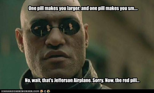 jefferson airplane Lawrence Fishburne Morpheus pill the matrix - 6042171648