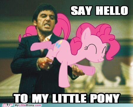 meme my little pony pinkie pie say hello to me little friend scarface - 6043846656