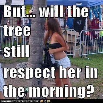 But... will the tree still respect her in the morning?