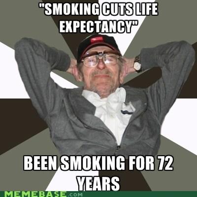 awesome Grandpa life Memes smoker - 6044074752