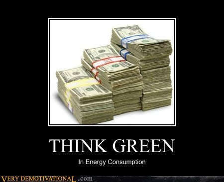 THINK GREEN In Energy Consumption
