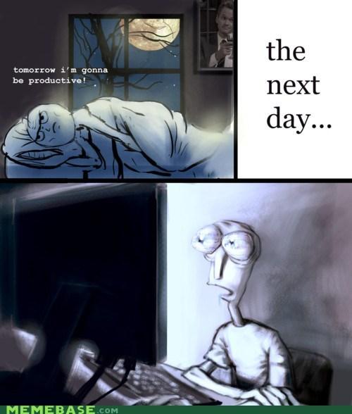 Memes,never,next day,productivity,tomorrow