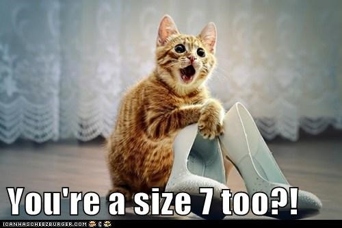 You're a size 7 too?!